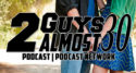 First Dates - 2 Guys Almost 30 Podcast | 2 Guys Almost 30 Podcast Network