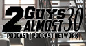 Leaving The Nest - 2 Guys Almost 30 Podcast | 2 Guys Almost 30 Podcast Network